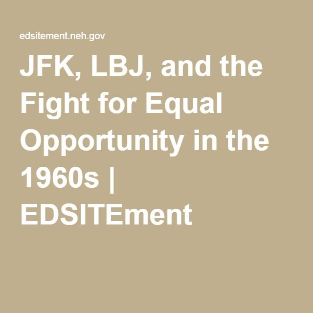 JFK, LBJ, and the Fight for Equal Opportunity in the 1960s | EDSITEment