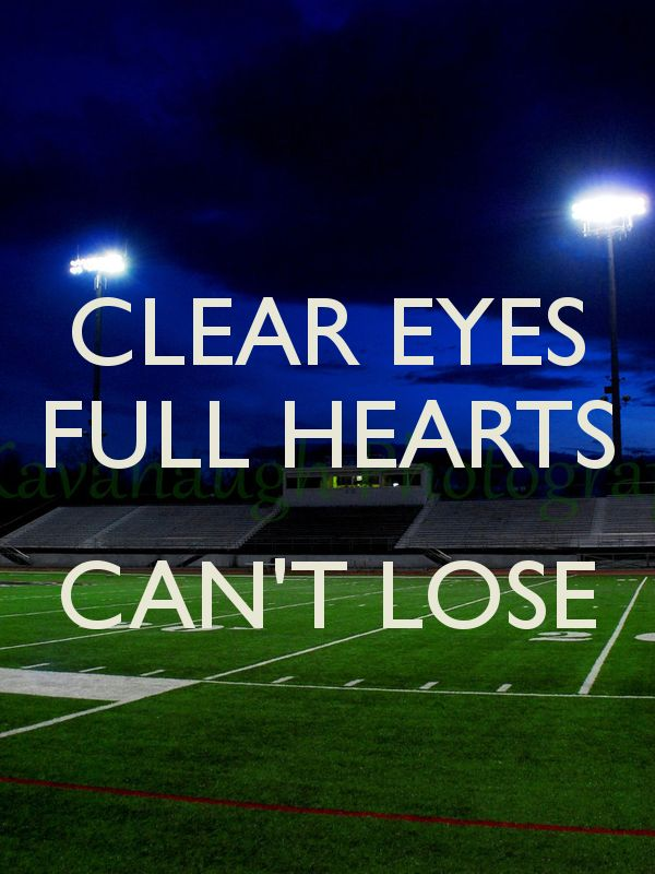 Clear Eyes Full Hearts Cant Lose Friday Night Lights