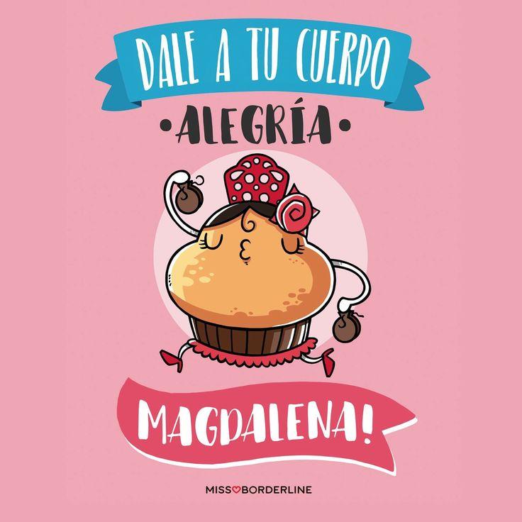 Dale a tu cuerpo alegría Magdalena!