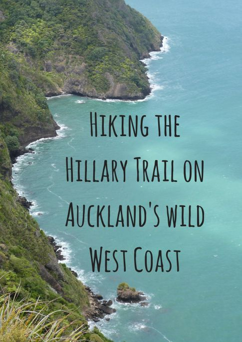 Hiking the Hillary Trail on Auckland's Wild West Coast via The World on my Necklace