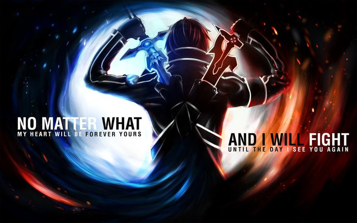 No matter what, yours forever, I will fight until I see you again- Kirito, Sword Art Online