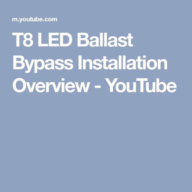 T8 LED Ballast Bypass Installation Overview - YouTube