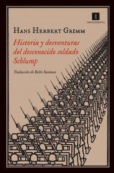 En 1928, la prestigiosa editorial Kurt Wolff publicó una excelente novela antibelicista. Paródica, antinacionalista, antiheroica, filantrópica, pacifista, pro-francesa, cargada de un humor negro, la obra tenía un irresistible sabor picaresco. Su autor firmaba bajo el seudónimo de «Schlump», pero nunca llegó a revelar el verdadero nombre que se ocultaba tras ese seudónimo. Pocos años después, los nazis quemaron el libro, pero Grimm escondió un ejemplar en el interior de una pared.