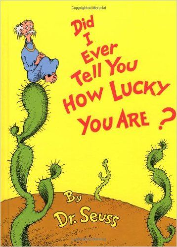Amazon.com: Did I Ever Tell You How Lucky You Are? (Classic Seuss) (9780394827193): Dr. Seuss: Books