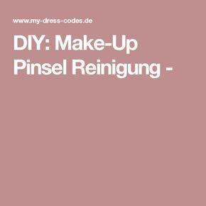 DIY: Make-Up Pinsel Reinigung -