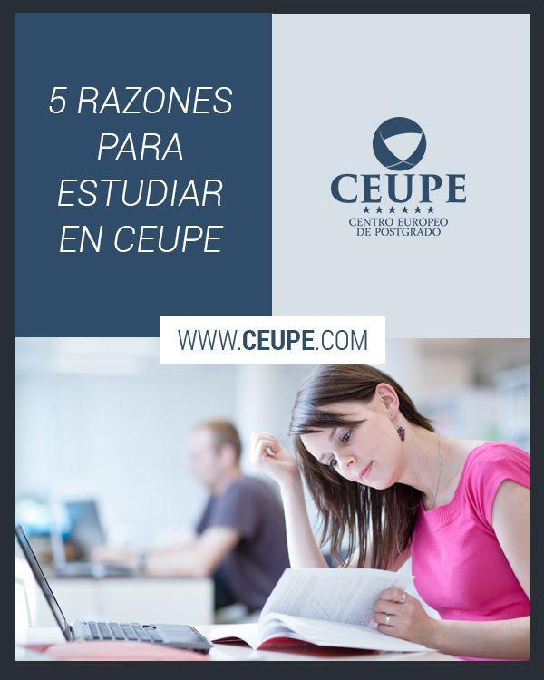 5 Razones Para Estudiar En Ceupe El Centro Europeo De Postgrado Ceupe Es Una Escuela De Negocios C Administracion De Negocios Negocio Online Nivel Educativo