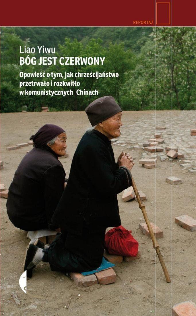 Bóg jest czerwony. Opowieść o tym, jak chrześcijaństwo przetrwało i rozkwitło w komunistycznych Chinach -   Yiwu Liao , tylko w empik.com: 13,95 zł. Przeczytaj recenzję Bóg jest czerwony. Opowieść o tym, jak chrześcijaństwo przetrwało i rozkwitło w komunistycznych Chinach. Zamów dostawę do dowolnego salonu i zapłać przy odbiorze!