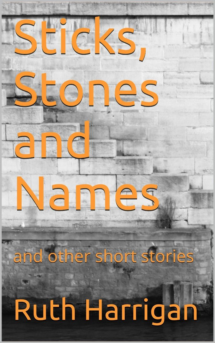 Sticks, Stones and Names: and other short stories - Kindle edition by Ruth Harrigan. Mystery, Thriller & Suspense Kindle eBooks @ Amazon.com.