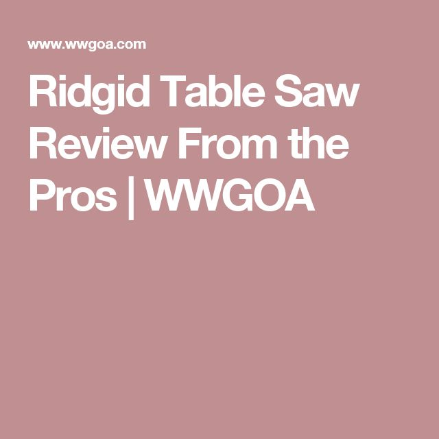 25 best ideas about ridgid table saw on pinterest 10 for 10 cast iron table saw r4512