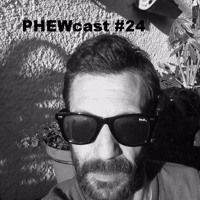 PHEWcast#024 de Dj Phew na SoundCloud
