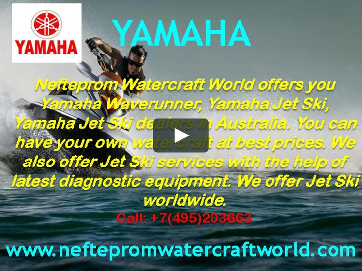 Yamaha Jet Ski Dealer, Australia – Neftreprom Watercraft World is the best dealer of Yamaha Jet Ski in Australia. They also offer insurance and financeservices. They are famous for providing world class repairing solutions.