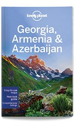 Georgia, Armenia & Azerbaijan travel guide