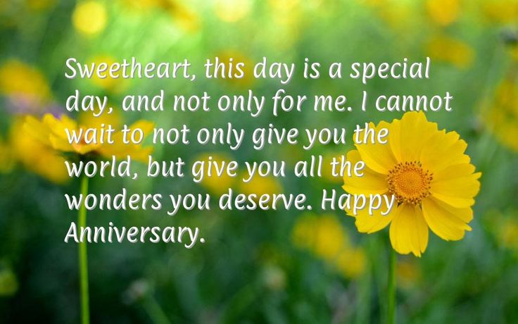 Sweetheart, this day is a special day, and not only for me. I cannot wait to not only give you the world, but give you all the wonders you deserve. Happy Anniversary.