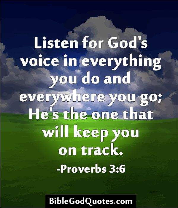 Bible God Quotes Images: Listen For God's Voice In Everything You Do And Everywhere