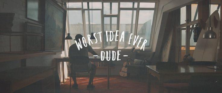 The Worst Idea Ever - Dude on Vimeo