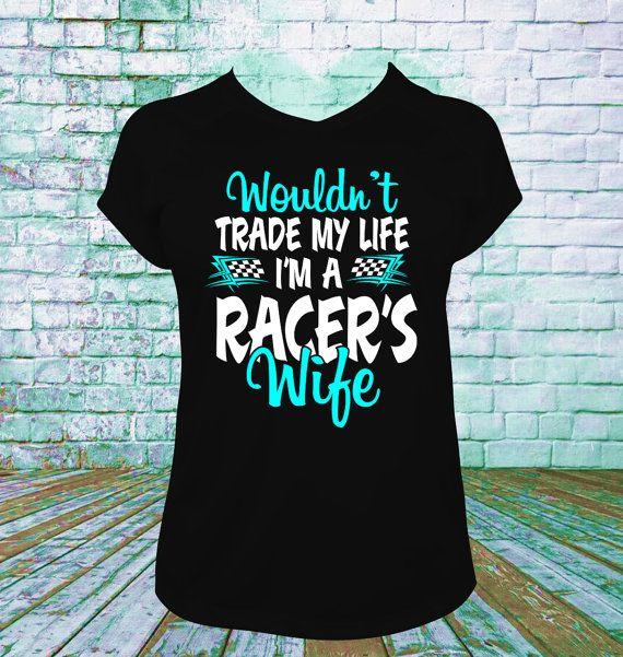 I'm A Racers Wife T Shirt Late Model, Dirt Track Racing, Drag Racing, Sprint Car, Motorcross Racing, Mud Racing