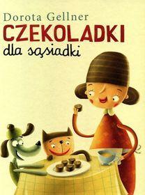 Czekoladki dla sąsiadki-Gellner Dorota