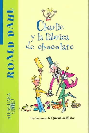 Charlie y la Fabrica De Chocolate / Charlie and the Chocolate Factory (SPANISH)