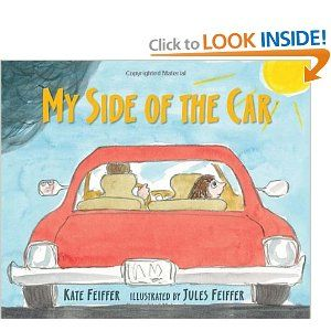 My Side of the Car: Jules Feiffer, Side, Kids Books, Cars, Reading Levels, Kate Feiffer, The Zoos, Children Books, Father