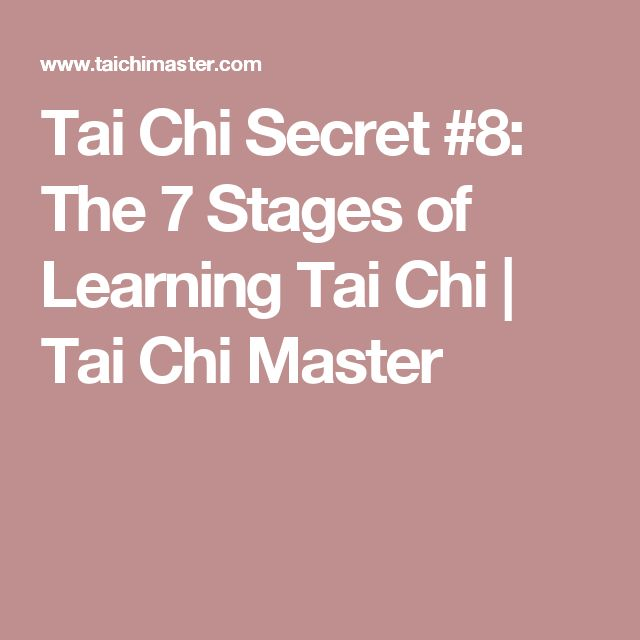 Tai Chi Secret #8: The 7 Stages of Learning Tai Chi | Tai Chi Master