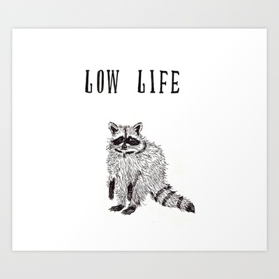 """Low Life"" Art Print by Jesse Robinson Williams - $18.00"
