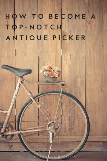 How to become a top-notch antique picker...If you have a passion for antique glassware, vintage toys, or old coins, you could make good money on the side selling those items to antique dealers in your community.