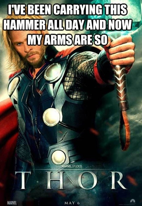 my arms are so thor funny whacky or interesting