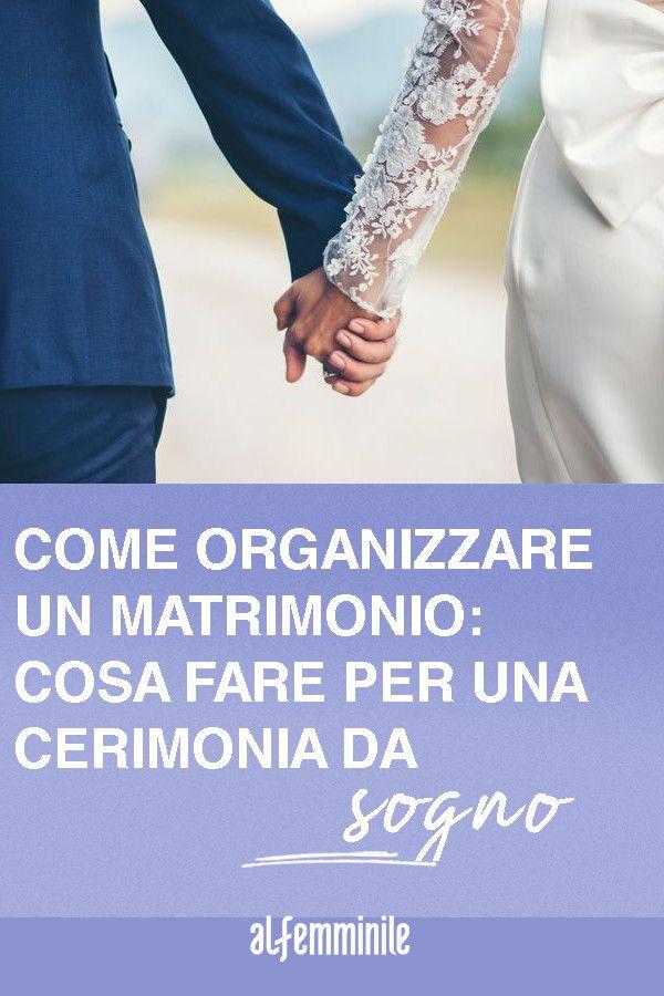 Come Organizzare Un Matrimonio Cosa Fare Per Una Cerimonia Da Sogno Nel 2020 Matrimonio Addio Al Nubilato Momenti Romantici