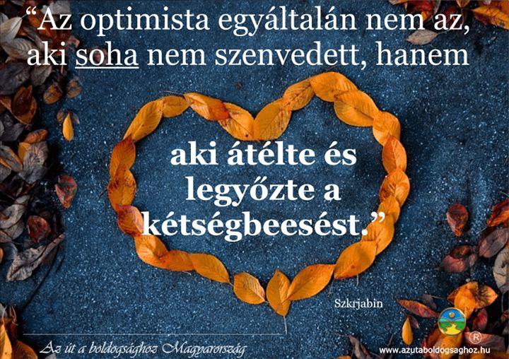 Alekszandr Nyikolajevics Szkrjabin definíciója az optimizmusról. A kép forrása: Az Út a Boldogsághoz Magyarország # Facebook