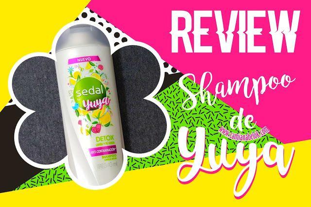 CamiAnabelOk - Sitio Oficial: Shampoo Detox Limón y Té Verde de Yuya - Sedal🍋🍃 •REVIEW•