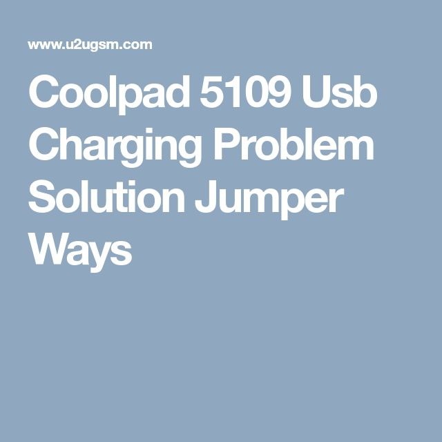 Coolpad 5109 Usb Charging Problem Solution Jumper Ways