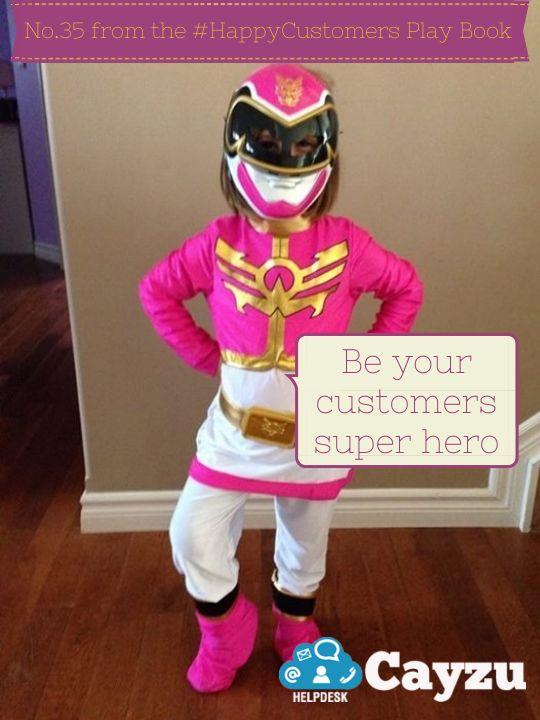 Be your customers super hero.  http://www.cayzu.com