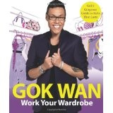 Work Your Wardrobe: Gok's Gorgeous Guide to Style That Lasts (Paperback)  Very cool dree. Do you have it ? :D :p. Click this picture :)