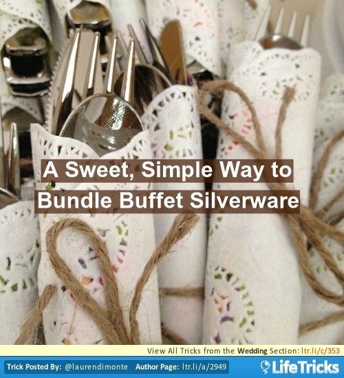 Buffet Wedding PREP TIP: Wrap silverware in paper doilies and tie with twine.