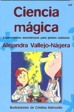 Ciencia mágica  Alejandra Vallejo-Nájera