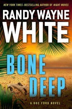 Bone Deep-Randy Wayne White 3-4-14 Mystery