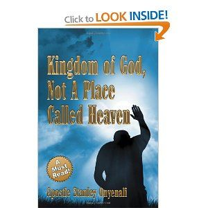 amazon.ca! welcomes you to a must-reads! kingdom of God, not a place called heaven by apostle Stanley onyenali
