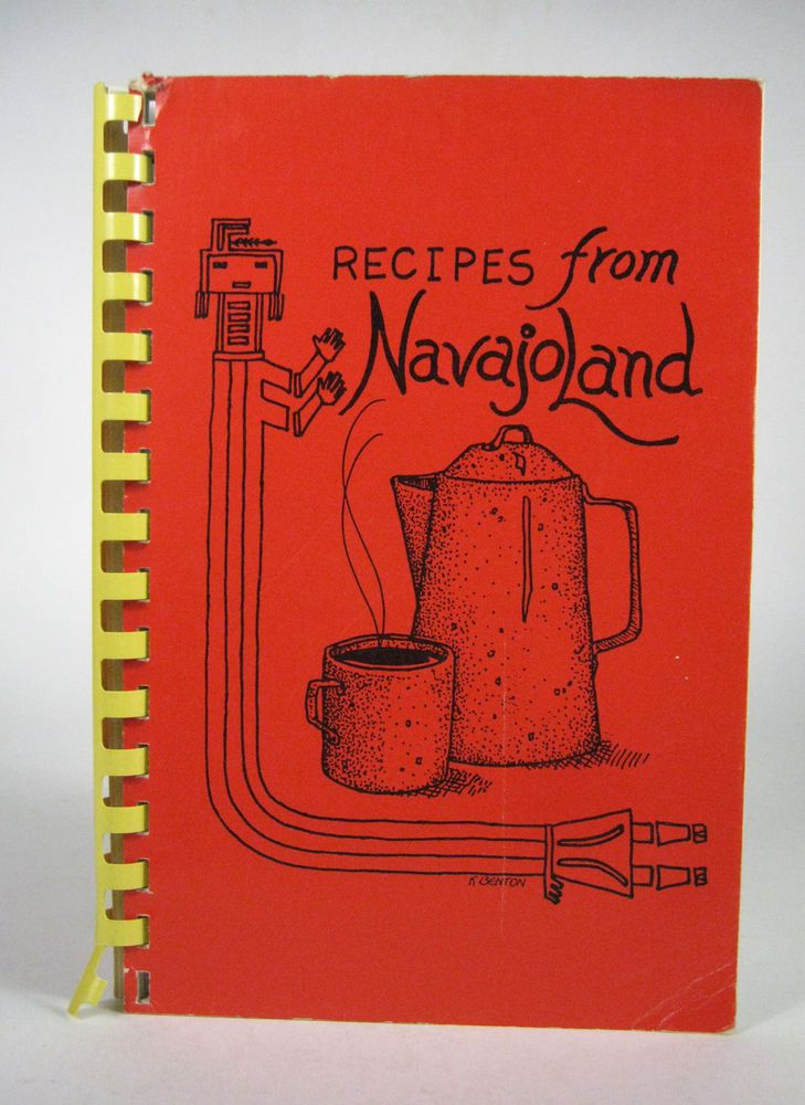 Recipes from Navajoland K Benton Spiral Bound St. Anthony's Parish Arizona 1993