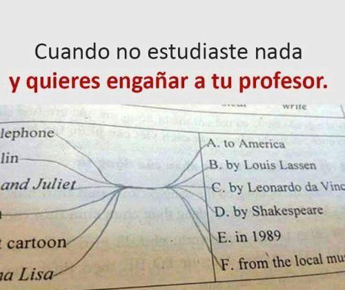 Cuando no estudiaste nada y quieres engañar a tu profesor. Imagenes de humor