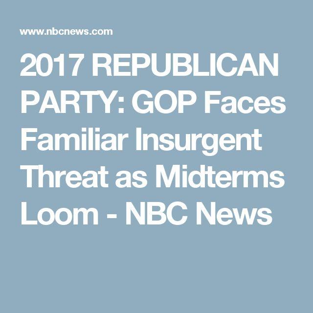 10/21/2017 REPUBLICAN PARTY: GOP Faces Familiar Insurgent Threat as Midterms Loom - NBC News