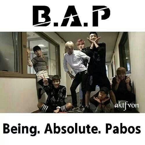 B.A.P = Being Absolute Pabos -- I love them!