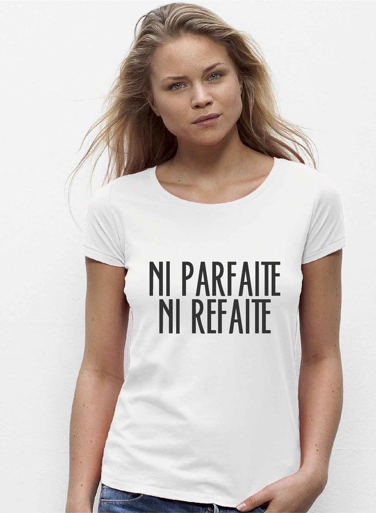 """""""Ni Parfaite Ni Refaite"""" t-shirt pour femme original et unique réalisé à la peinture 100% fait-main"""