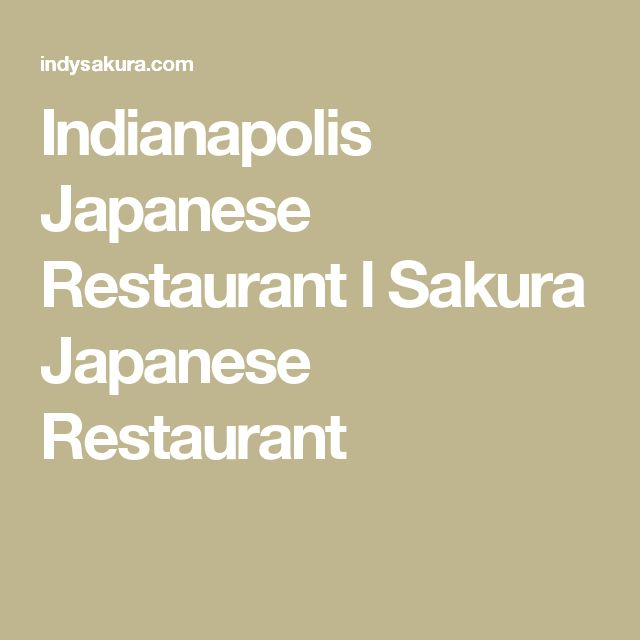 Indianapolis Japanese Restaurant l Sakura Japanese Restaurant