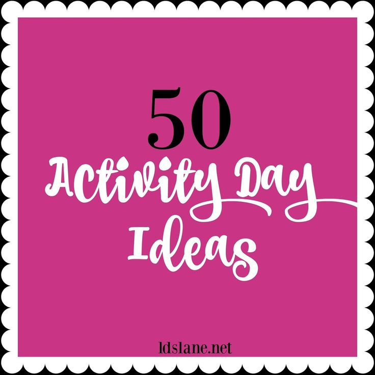 50 Activity Ideas for young girls - ldslanet.net