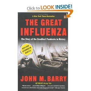 The Great Influenza, by John Barry.  This amazing book includes the history of medicine, virology, politics and war.  The flu epidemic of 1918 is something everyone should know about.  This will give you the facts in a beautifully-written style.