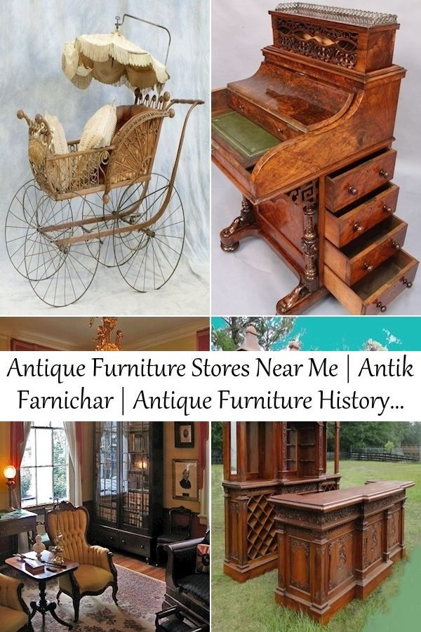 Antique Furniture Stores Near Me Antik Farnichar Antique Furniture History Antique Furniture Antiques Buying Guide