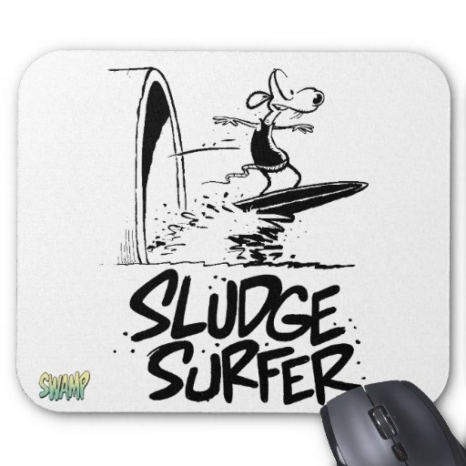 Surfing the toxic waves that come out of the Swamp sludge pipe is a fun morning routine for the dump rats. #zazzle #surfing #mousepad #swamprat