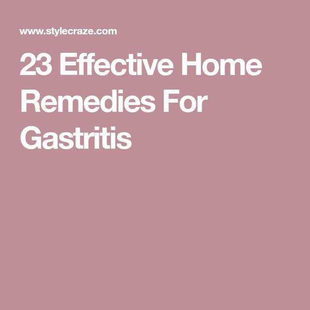 23 Effective Home Remedies For Gastritis