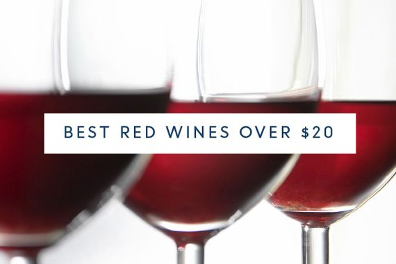 Best red wines over $20  654 wines submitted 20 selected