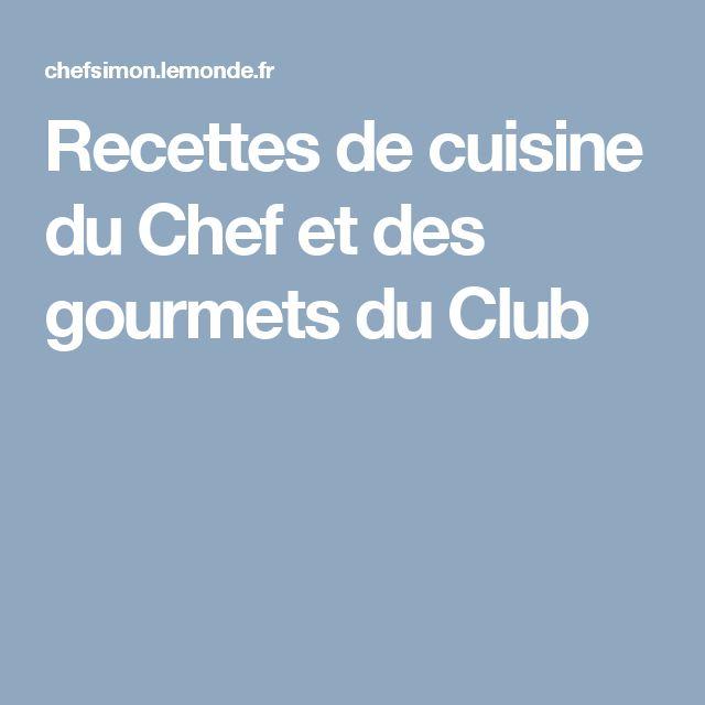 Recettes de cuisine du Chef et des gourmets du Club